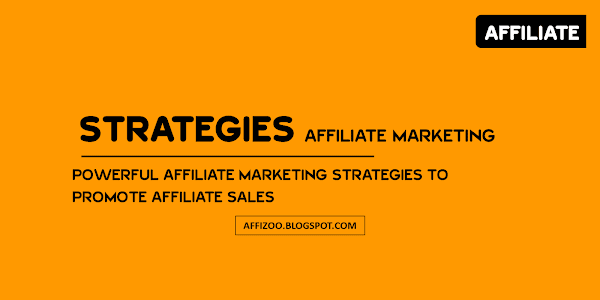 [Top] 3+ Proven Affiliate Marketing Strategies To Drive More Sales