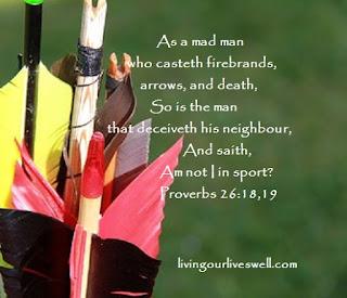 Proverbs 26:18,19