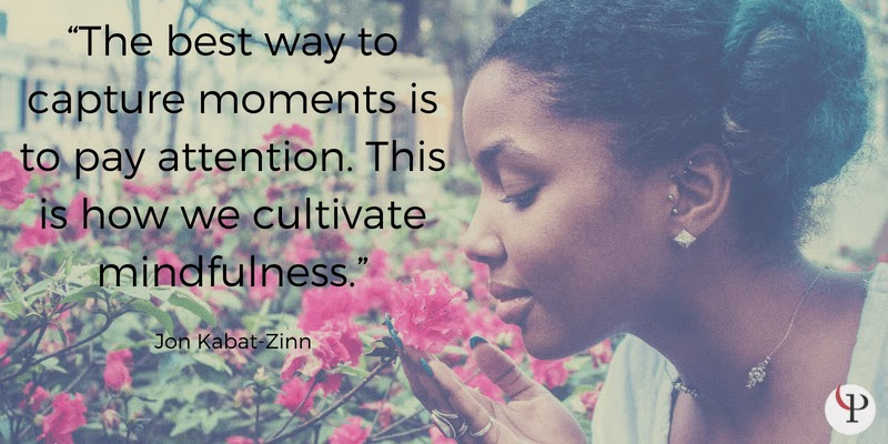 The best way to capture moments is to pay attention. This is how we cultivate mindfulness. Jon Kabat-Zinn