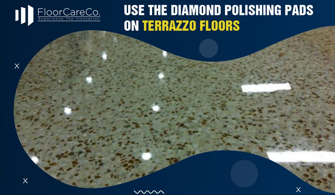 Use the diamond polishing pads on Terrazzo Floors
