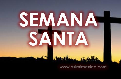 Fechas de Semana Santa en Mexico