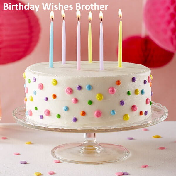 Birthday Wishes for a Brother - 50 Most Beautiful and Funny Birthday Messages