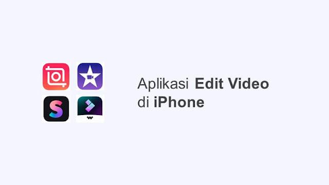aplikasi edit video di iphone