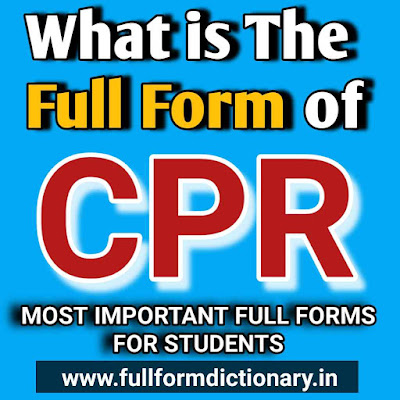 CPR Full Form in Medical, what is the full form of cpr, what is the full form of cpr in medical, what is the full form of cpr in first aid terminology, cpr full form, सीपीआर फुल फॉर्म, cpr full form in medical, cpr full form in tamil, cpr full form in safety, cpr full form in medical term, cpr full form in trading, cpr full form in electrical, cpr full form in digital marketing, cpr full form in first aid, cpr full form in hindi, cpr full form in law, cpr full form pronunciation, what are the 7 steps of cpr, cpr procedure, cpr ratio, cpr long form in marathi, full form of