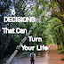 6 simple decisions that can turn your life around
