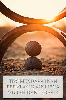 tips mendapatkan premi asuransi jiwa murah dan terbaik
