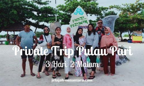 paket private wisata pulau pari