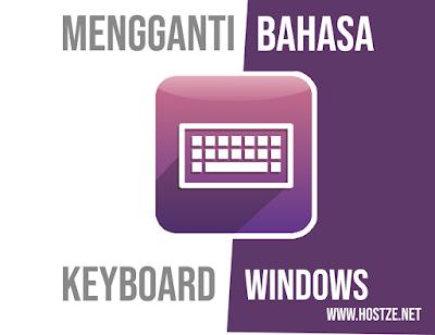 Cara Mengganti Bahasa Keyboard di Windows Lengkap Dengan Gambar! - hostze.net