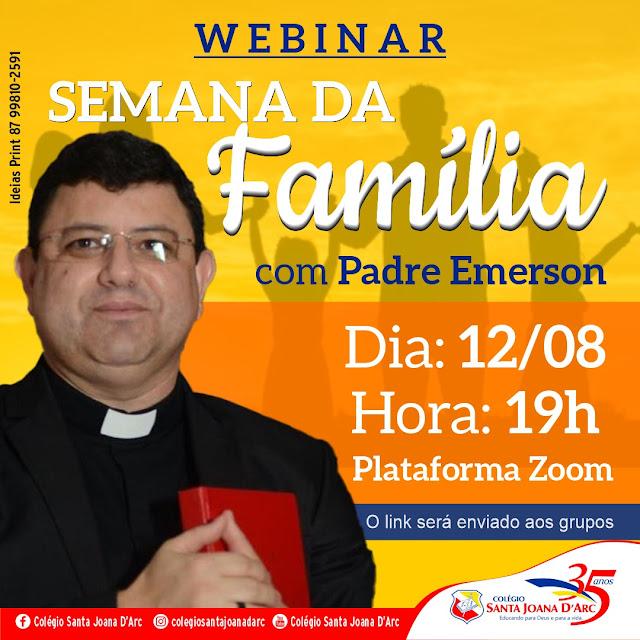 Colégio Santa Joana D'Arc realizou nesta quarta-feira (12/08) às 19h uma webinar com Pe. Emerson sobre ser família.