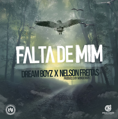 Dream Boyz ft. Nelson Freitas - Falta De Mim (Kizomba) [Download]