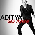Lirik Lagu Aditya - Go Away