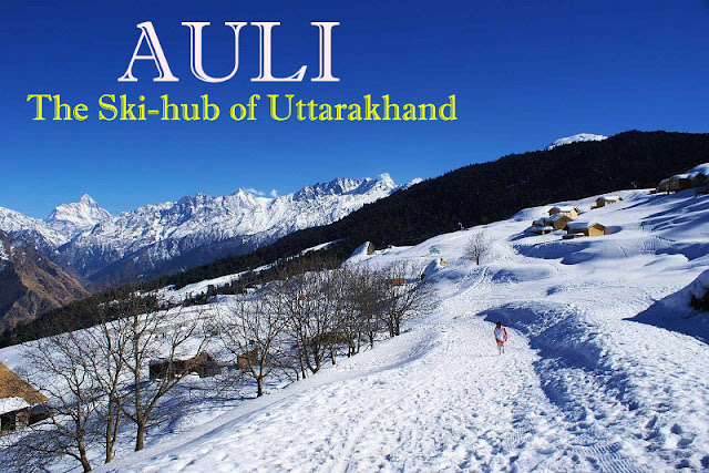 Auli The Ski Hub of Uttarakhand