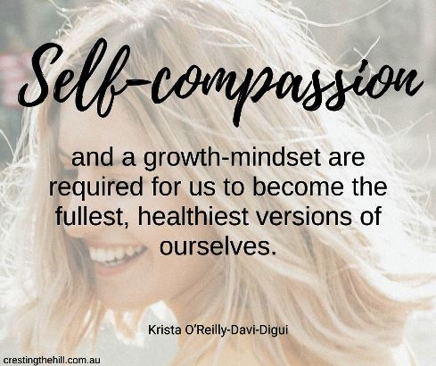 Krista O'Reilly-Davi-Digui from A Life in Progress - self-compassion and a growth-mindset are required for us to become the fullest, healthiest versions of ourselves. #lifequotes