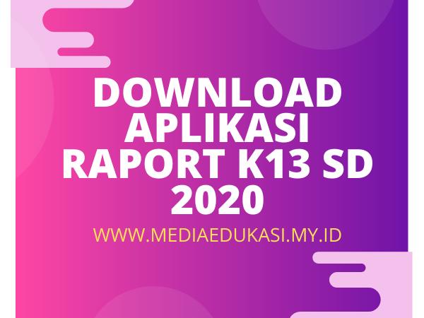 Download Aplikasi Raport K13 Kelas 1-6 SDMI Revisi 2020