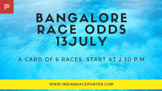 Bangalore Race Odds 13 July