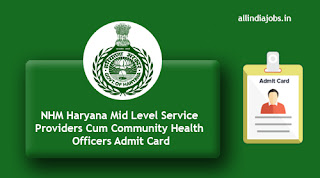 NHM Haryana Mid Level Service Providers Cum Community Health Officers Admit Card