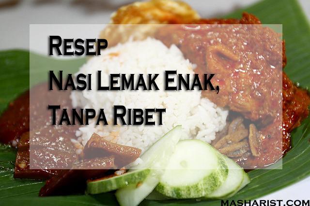 Resep Nasi Lemak Enak, Tanpa Ribet