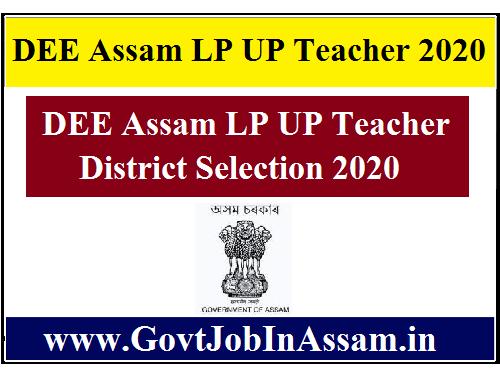DEE Assam LP UP Teacher District Selection 2020:: Apply Online Application