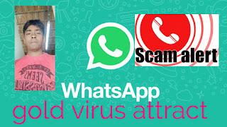 WhatsApp Gold virus attract, WhatsApp malwares 2019, WhatsApp viruses in 2019