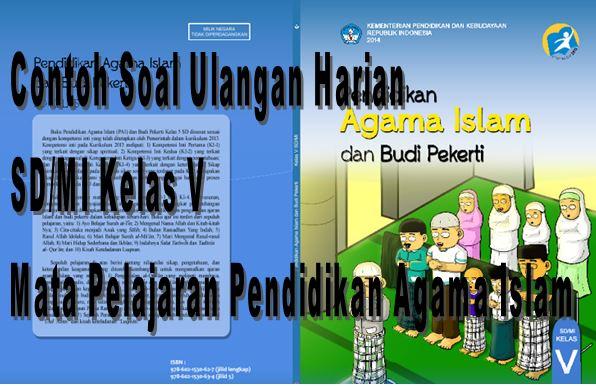 Contoh Soal Ulangan Harian SD/MI Kelas 5 Pendidikan Agama Islam (PAI) Format Microsoft Word