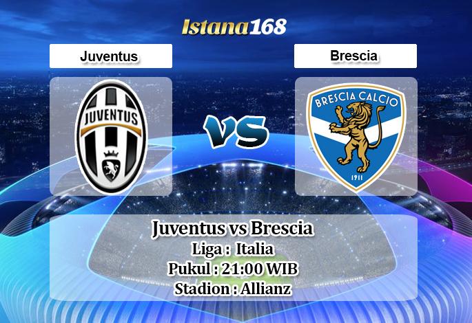 Prediksi Bola Akurat Istana168 Juventus vs Brescia 16 Februari 2020