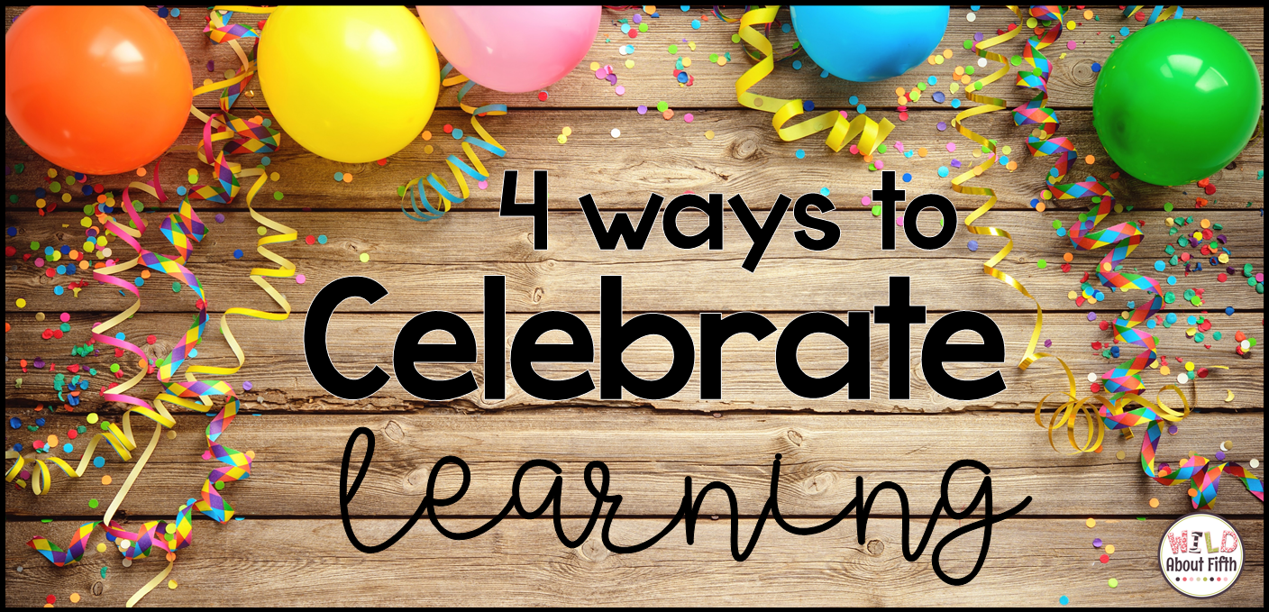 end of the year ideas to celebrate learning