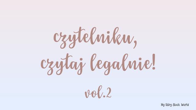 Czytelniku, czytaj legalnie! Vol. 2