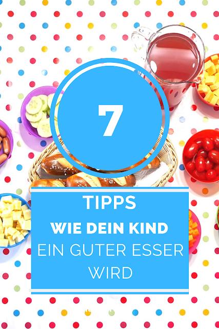 Wie wird mein Kind ein guter Esser? Diese 7 Tipps helfen dir.
