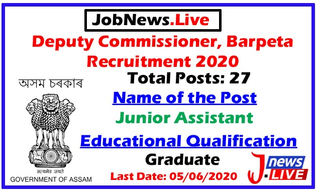 Deputy Commissioner, Barpeta Recruitment 2020: Apply Online For 27 Junior Assistant Posts