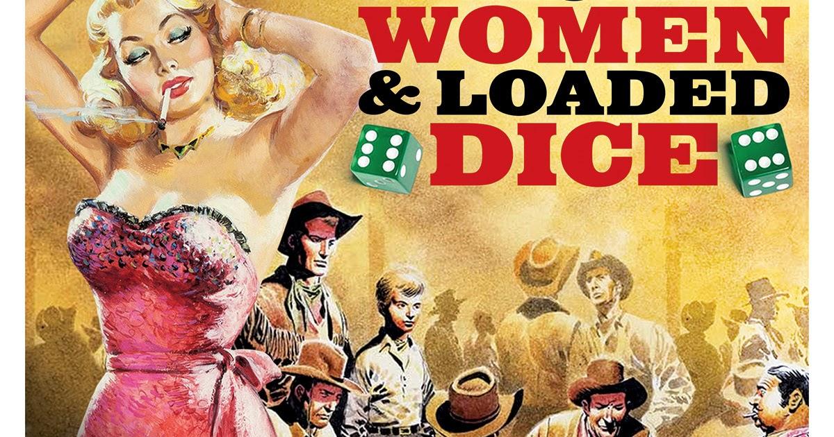 Whiskey, Women & Loaded Dice