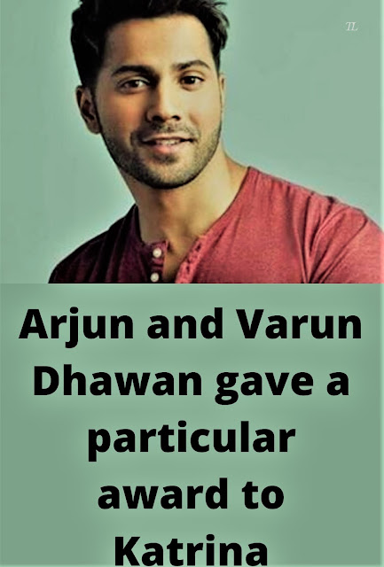 Arjun and Varun gave a particular award to Katrina