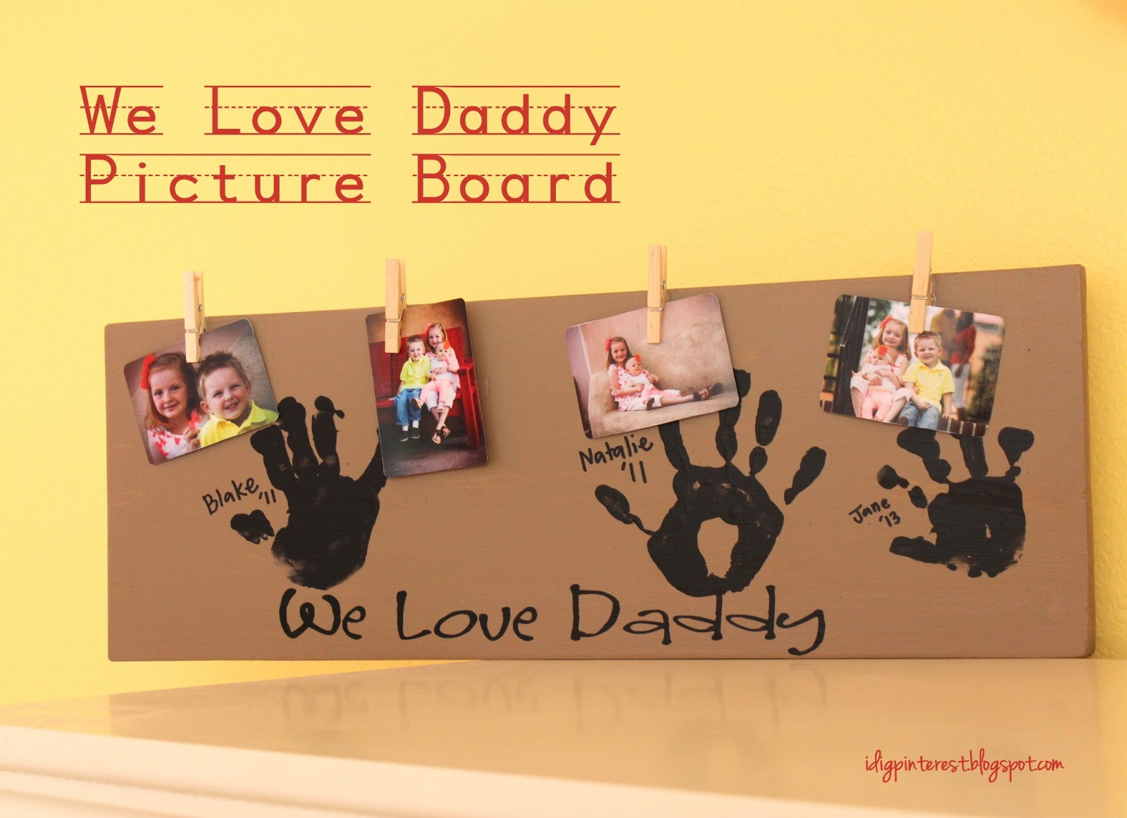 We Love Daddy Hand Print Photo Board I Dig Pinterest
