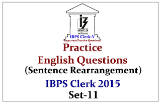 Race IBPS Clerk 2015- Practice English Questions (Sentence Rearrangements)