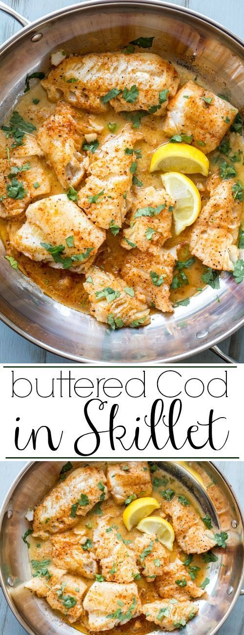 Buttered Cod In Skіllеt  #masonjar #healthy #recipes #greatist #vegetarian #breakfast #brunch  #legumes #chicken #casseroles #tortilla #homemade #popularrcipes #poultry #delicious #pastafoodrecipes  #Easy #Spices #ChopSuey #Soup #Classic #gingerbread #ginger #cake #classic #baking #dessert #recipes #christmas #dessertrecipes #Vegetarian #Food #Fish #Dessert #Lunch #Dinner #Snack Recipes #Beef Recipes #Drink Recipes #Cookbook Recipes Easy #Healthy Recipes #All Recipes #Chicken Recipes #Cookies Recipes