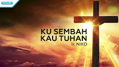 Ku Sembah Kau Tuhan - Pdt Niko Njotorahardjo