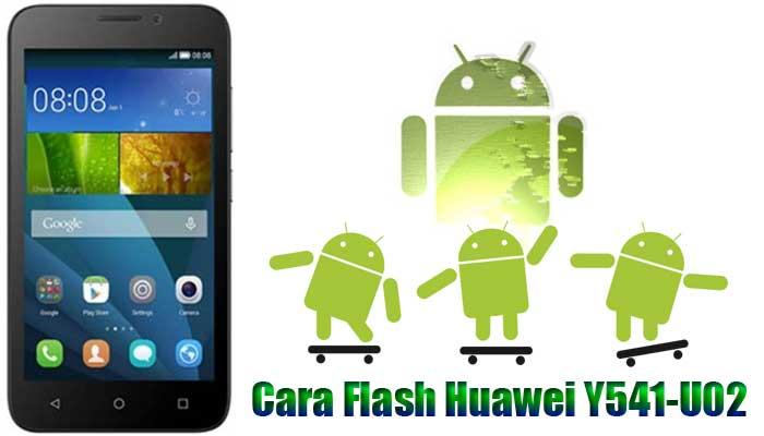 Tutorial Cara Flash Huawei Y541-U02 via PC Dan Tanpa PC