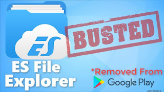 Why ES File Explorer Removed from google play
