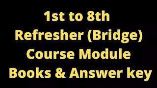 1 to 8 Refresher Course Module Books, Answer key, Bridge Course