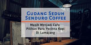 Gudang Seduh Senduro Coffee: Masih Menjadi Cafe Pilihan Para Pecinta Kopi Di Lumajang