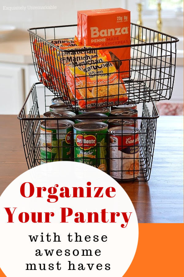 Organize Your Pantry with these awesome must haves wire baskets with pasta and cans inside