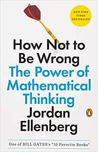 how-not-to-be-wrong-the-power-of-mathematical-thinking-by-jordan-ellenberg