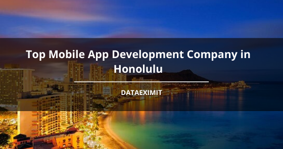 Top Mobile App Development Company in Honolulu