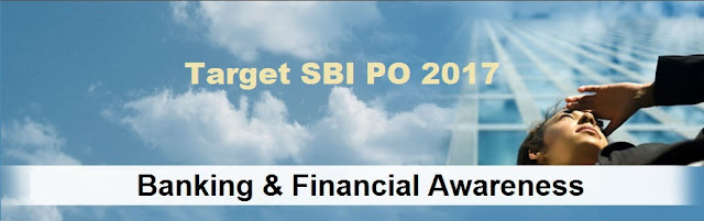 Banking and Financial Quiz for SBI PO Mains Exams 2017