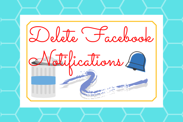 Delete Facebook Notifications