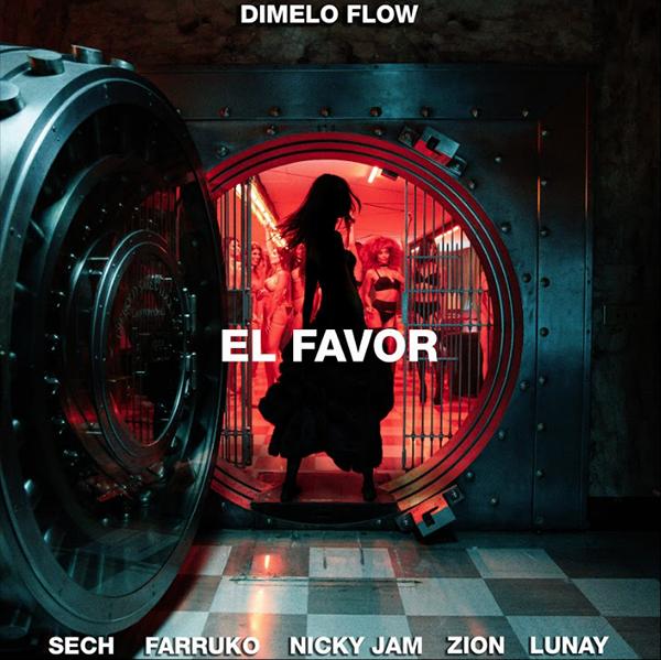 Dimelo-Flow-El-Favor-Nicky-Jam-Farruko-Sech-Zion-Lunay