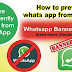 How to prevent you Whatspp account from ban, check some points