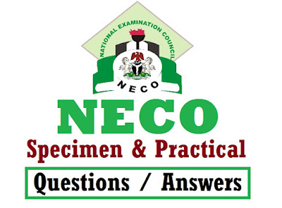 Answer NECO Exam Questions | Practicals, Objectives, Theory Answers