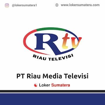 Lowongan Kerja Pekanbaru: PT Riau Media Televisi April 2021