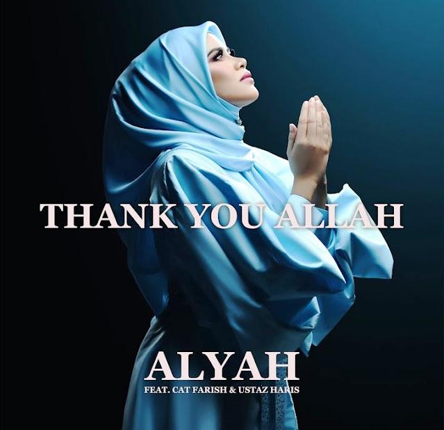 Lirik lagu Alyah Thank You Allah feat Cat Farish dan Ustaz Haris