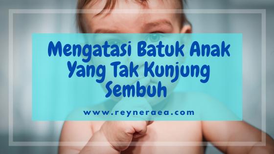 mengatasi batuk anak yang tak kunjung sembuh